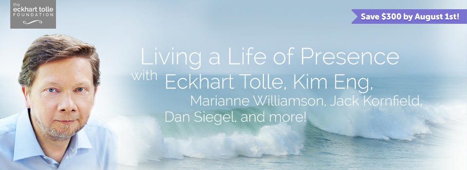 4 Days with Eckhart Tolle and Friends